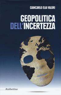 Geopolitica dell'incertezza