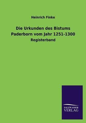 Die Urkunden des Bistums Paderborn vom Jahr 1251-1300
