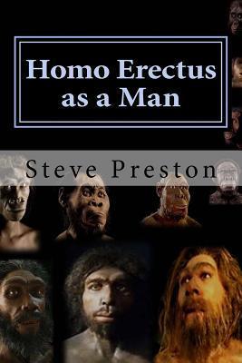 Homo Erectus As a Ma...