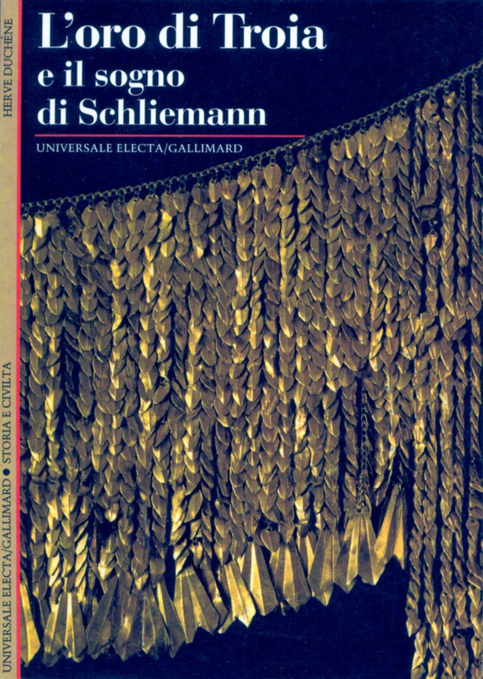 L'oro di Troia e il sogno di Schliemann