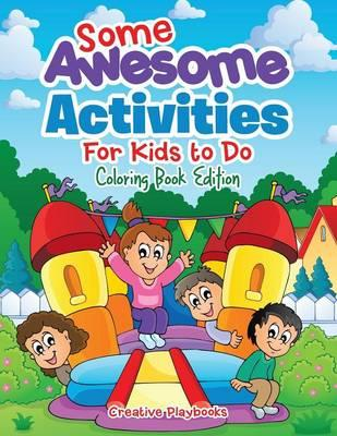 Some Awesome Activities For Kids to Do Coloring Book Edition