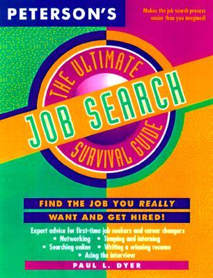 Peterson's the Ultimate Job Search Survival Guide