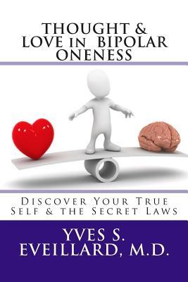 Thought & Love in Bipolar Oneness