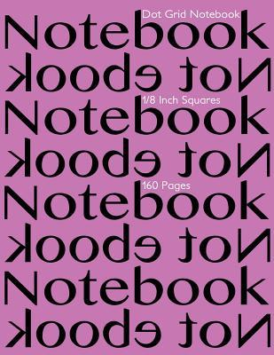 Dot Grid Notebook 1/8 Inch Squares 160 Pages