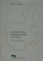 L'industria piemontese, 1870-1970