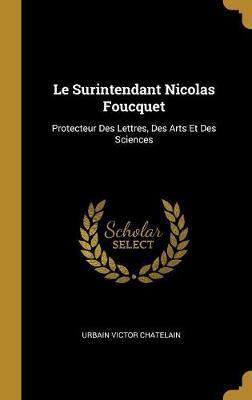 Le Surintendant Nicolas Foucquet