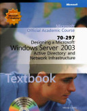 70-297 Designing a Microsoft Windows Server 2003 Active Directoryand Network Infrastructure Package