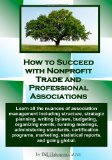 How to Succeed with Nonprofit Trade and Professional Associations
