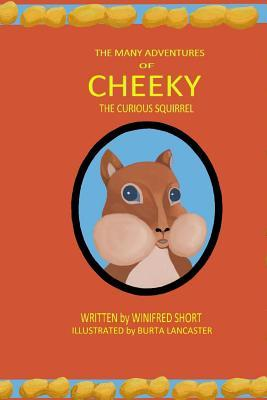 The Many Adventures of Cheeky the Curious Squirrel