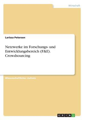 Netzwerke im Forschungs- und Entwicklungsbereich (F&E). Crowdsourcing