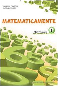 Matematicamente numeri. Per la Scuola media. Con espansione online