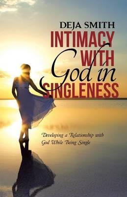 Intimacy With God in Singleness