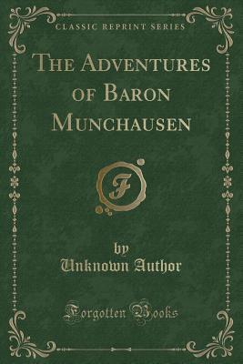 The Adventures of Baron Munchausen (Classic Reprint)