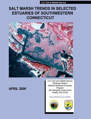 Salt Marsh Trends in Selected Estuaries of Southwestern Connecticut
