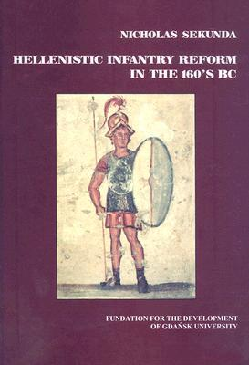 Hellenistic Infantry Reform in the 160's Bc