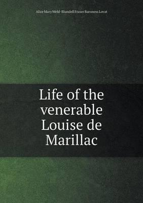 Life of the Venerable Louise de Marillac