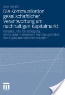Die Kommunikation Gesellschaftlicher Verantwortung Am Nachhaltigen Kapitalmarkt