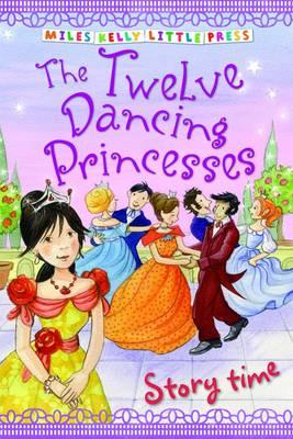 The Twelve Dancing Princesses (Little Press Story Time)