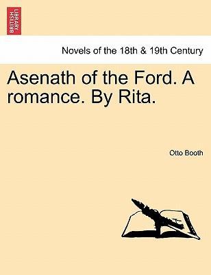 Asenath of the Ford. A romance. By Rita. Vol. I