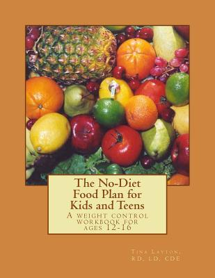 The No-Diet Food Plan for Kids and Teens