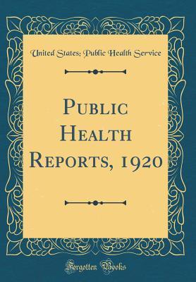 Public Health Reports, 1920 (Classic Reprint)