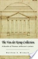 The Van der Kemp Collection: A bundle of Thomas Jefferson's Letters