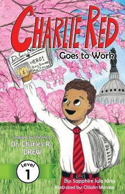 Charlie Red Goes to Work (Grade 1)