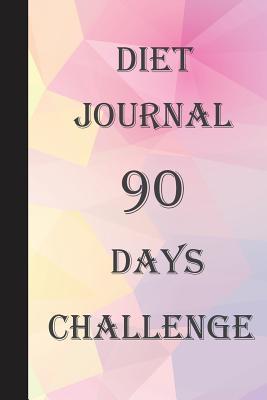 Diet Journal 90 Days Challenge