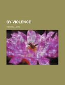 By Violence