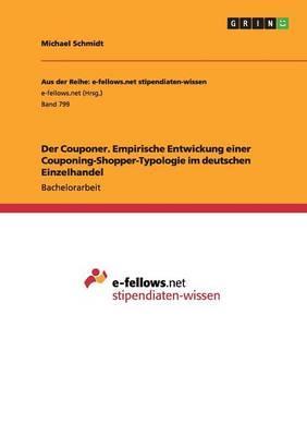 Der Couponer. Empirische Entwickung einer Couponing-Shopper-Typologie im deutschen Einzelhandel