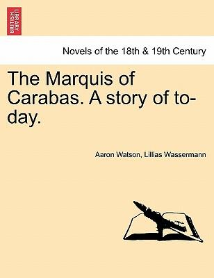 The Marquis of Carabas. A story of to-day. Vol. III