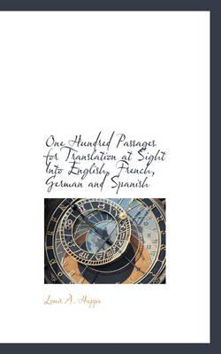 One Hundred Passages for Translation at Sight into English, French, German and Spanish