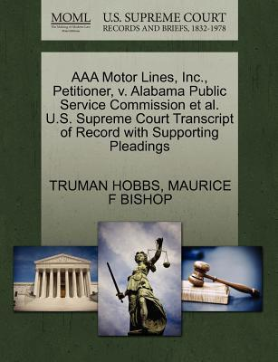 AAA Motor Lines, Inc, Petitioner, V. Alabama Public Service Commission et al. U.S. Supreme Court Transcript of Record with Supporting Pleadings