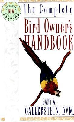 The Complete Bird Owner's Handbook