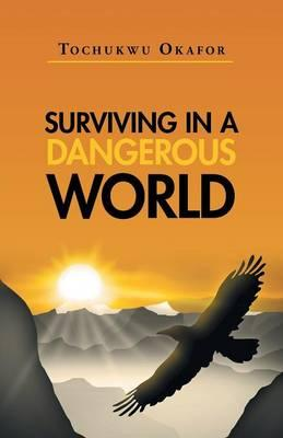 Surviving in a Dangerous World