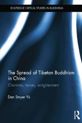 The Spread of Tibetan Buddhism in China