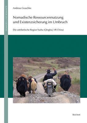 Nomadische Ressourcennutzung Und Existenzsicherung Im Umbruch
