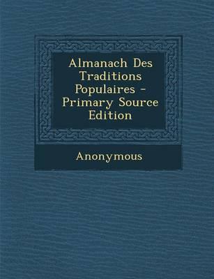 Almanach Des Traditions Populaires - Primary Source Edition