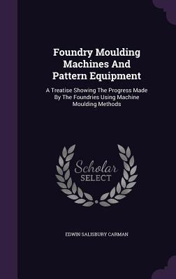 Foundry Moulding Machines and Pattern Equipment