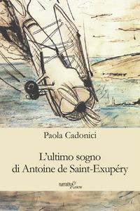 L'ultimo sogno di Antoine de Saint-Exupéry