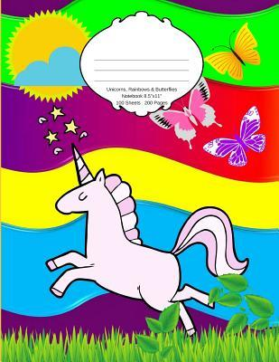 Unicorns Rainbows and Butterflies Notebook