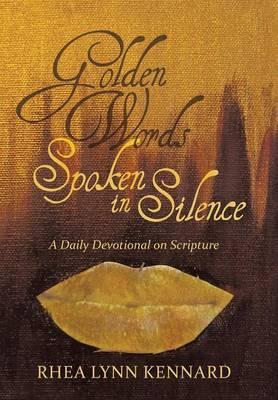 Golden Words Spoken in Silence