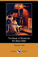 The Book of Stories for the Story-Teller (Dodo Press)