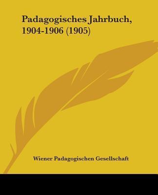 Padagogisches Jahrbuch, 1904-1906