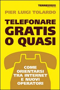Telefonare gratis o quasi