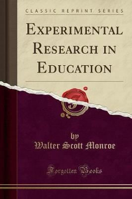 Experimental Research in Education (Classic Reprint)