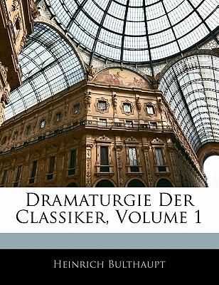 Dramaturgie Der Classiker, Volume 1