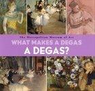 What Makes A Degas A Degas?