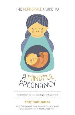 The Headspace Guide to a Mindful Pregnancy