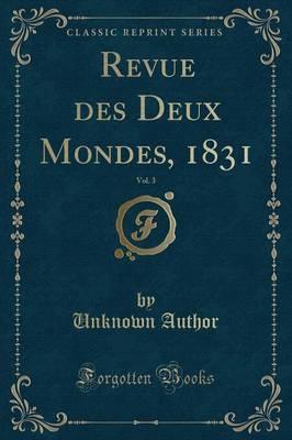 Revue des Deux Mondes, 1831, Vol. 3 (Classic Reprint)
